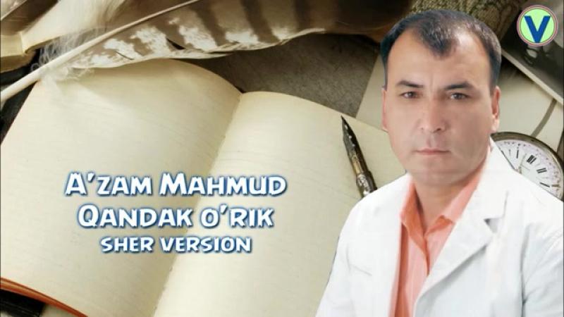 A'zam Mahmud - Qandak o'rik _ Аъзам Махмуд - Кандак урик (sher).mp4