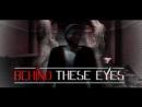 Behind These Eyes