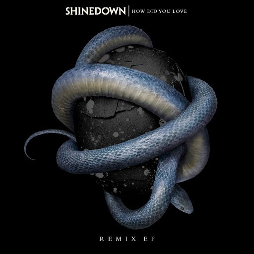 Shinedown–How Did You Love (Twine Remix)