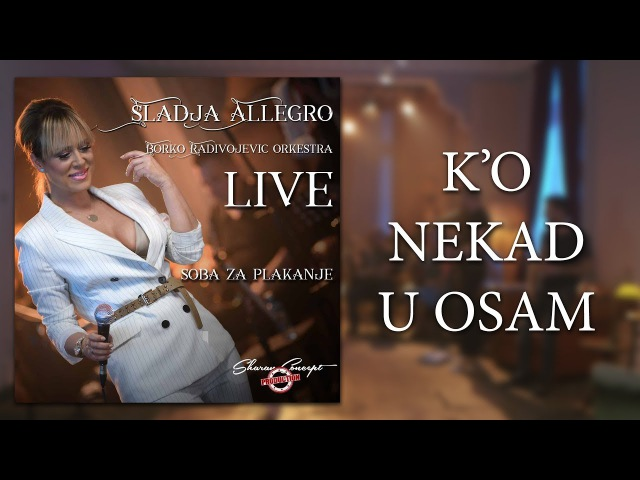 Sladja Allegro - K'o nekad u osam - (Official Live Video 2017)