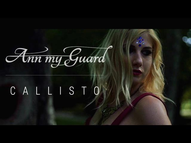 Ann My Guard - Callisto (2016)