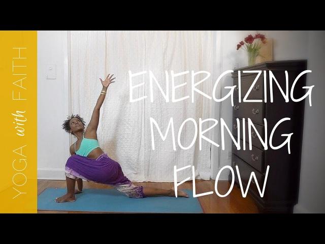 Faith Hunter - Yoga Energizing Morning Flow | Фейт Хантер - Утренняя йога для пробуждения