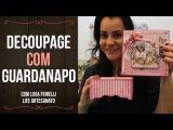 DIY   Faça Você Mesmo   Decoupage com Guardanapo  Livia Fiorelli   Life Artesanato
