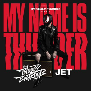 The Bloody Beetroots x Jet - My Name Is Thunder