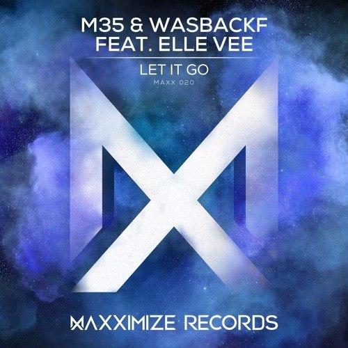 M35 & Wasback feat. Elle Vee - Let It Go