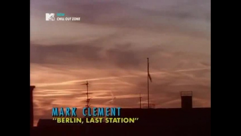 MARK CLEMENT - Berlin, Last Station (MTV 1996 - MTV Adria Air)