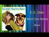 E.G. Daily - Mind Over Matter (KEN HIRAYAMA MIX)