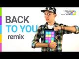 BACK TO YOU - (LOUIS TOMLINSON) - Drum Pad Machine Remix