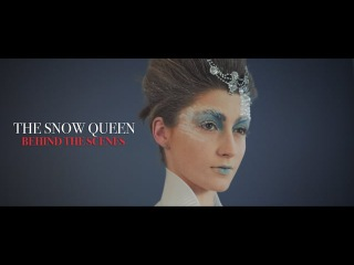 The Snow Queen | Behind The Scenes