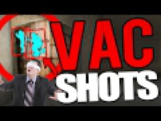 CS:GO VAC SHOTS - YOU MISS EVERY SHOT YOU DON'T TAKE