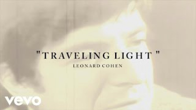 Leonard Cohen - Traveling Light (Lyric)