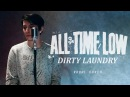 All Time Low - Dirty Laundry (Vocal cover by Val)