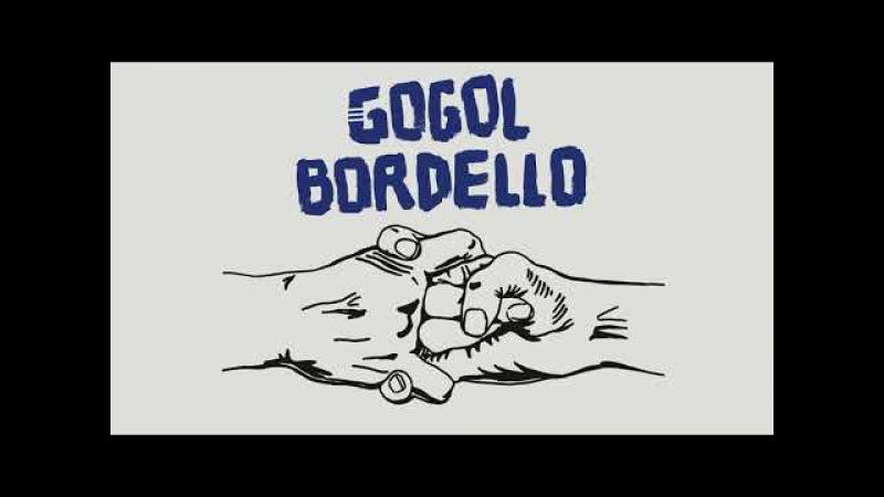 Gogol Bordello - Seekers and Finders - 2017- Full Album