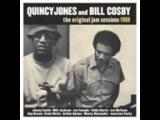 Quincy Jones and Bill Cosby -  The Original Jam Sessions   ( Full Album )
