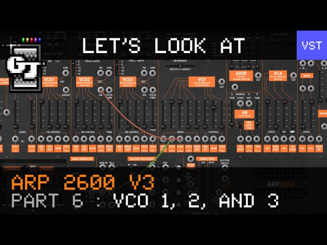 Let's Look at Arturia ARP 2600 V3 - Part 6 - VCO 1, 2, and 3