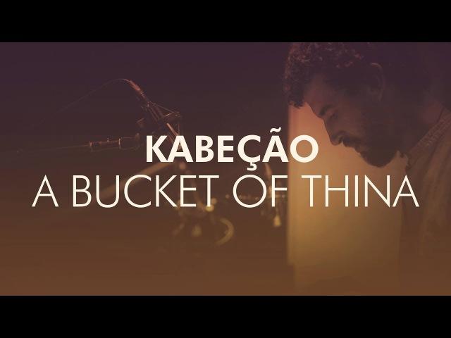 Kabeção - A Bucket of Thina ( Touching Souls - Studio Sessions ) Handpan Pantam