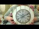 Декупаж ✿ Часы в стиле кантри ✿ Мастер класс Любови Митрофановой