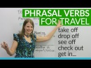 Phrasal Verbs for TRAVEL drop off, get in, check out...