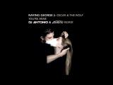 Raving George feat. Oscar _ The Wolf - Youre Mine (DJ Antonio _ Astero Remix)