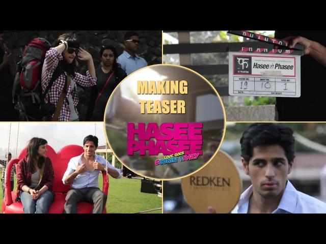 Making Teaser - Hasee Toh Phasee - Parineeti Chopra Sidharth Malhotra