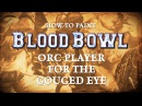How to paint Blood Bowl Orc Player for the Gouged Eye