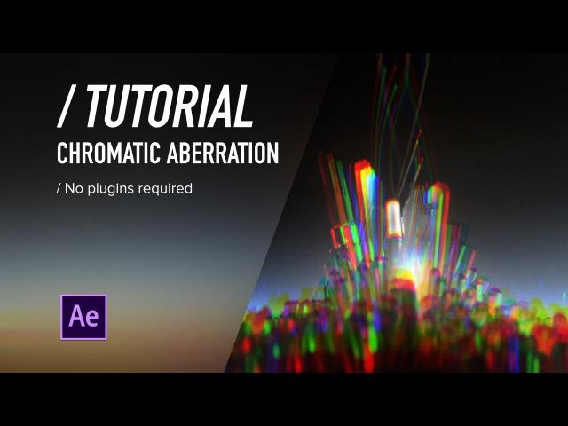 ( ) AE TUTORIAL - Chromatic Aberration (No Plugins)
