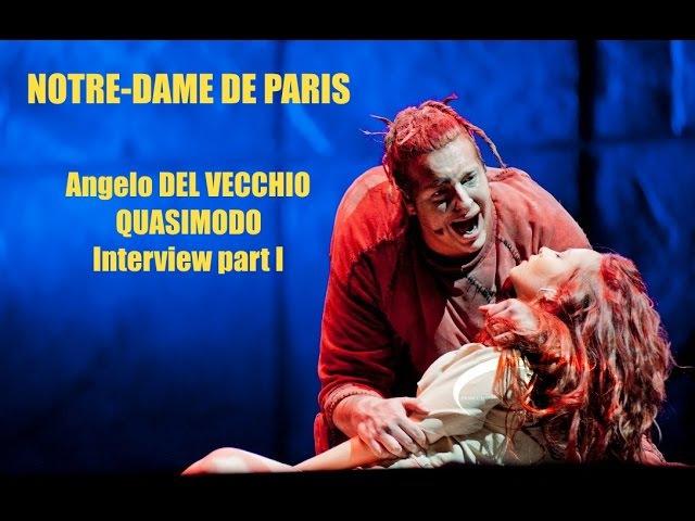 Angelo Del Vecchio – Quasimodo – Notre Dame de Paris 2016 – Interview LUMIERE PROJECT, part I