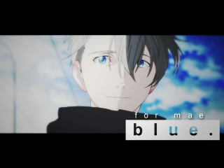 yuri on ice | B L U E ( for mae.)