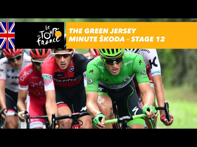 The ŠKODA green jersey minute - Stage 12 - Tour de France 2017