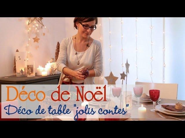 Décorer sa table sur le thème Jolis contes Idée Déco Noël