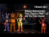 Speed Edit Making Animatronics Toys Classics v.2 and T. Foxy Classic  FnaF 2
