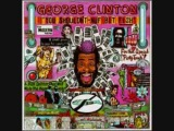 George Clinton - You Shouldn't Nuf Bit Fish - 06 - You Shouldn't Nuf Bit Fish