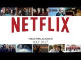Upcoming Netflix Movies &amp TV Shows July 2017