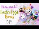 Kawaii Easter boxes - Scatole Uova di Pasqua