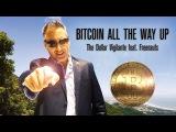 BITCOIN ALL THE WAY UP - The Dollar Vigilante feat. Freenauts
