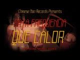 Baja Frequencia - Que Calor (Official Music Video)