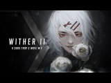 Wither II A Dark Trap &amp Wave Mix