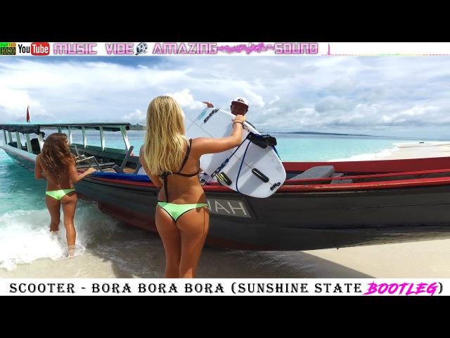 Scooter - Bora Bora Bora (Sunshine State Bootleg)[Surf | Shuffle | Cutting Shapes]