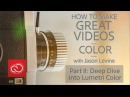 How to Make Great Videos: Color (Part 2)   Input LUTs, Flat Footage HSL Secondaries