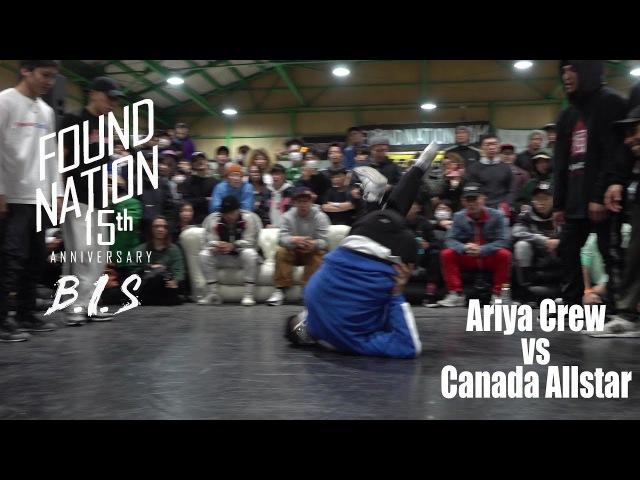 ARIYA CREW vs CANADA ALLSTAR | CREW FINAL | FOUNDNATION 15TH ANNIVERSARY x BIS JAPAN | LB-PIX