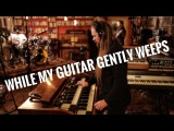While My Guitar Gently Weeps (The Beatles) - Martin Miller &amp Tom Quayle - Live in Studio