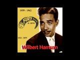 Wilbert Harrison - Fury 45 RPM Records - 1959 - 1962