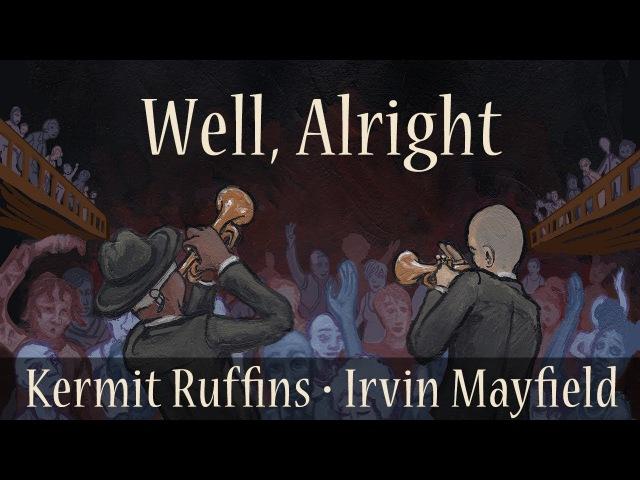 Well, Alright - Kermit Ruffins Irvin Mayfield