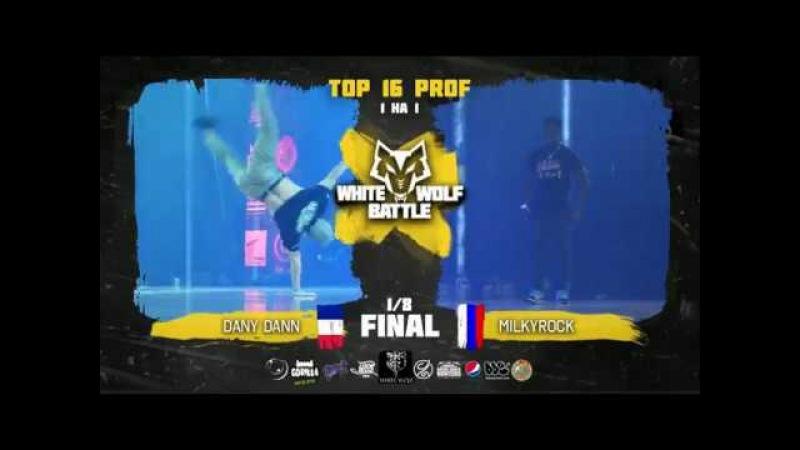 Milky Rock VS Dany Dann ✘ SOLO 1/8 final ✘ White Wolf Battle 2018