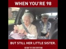 When you're 98 but still her little sister