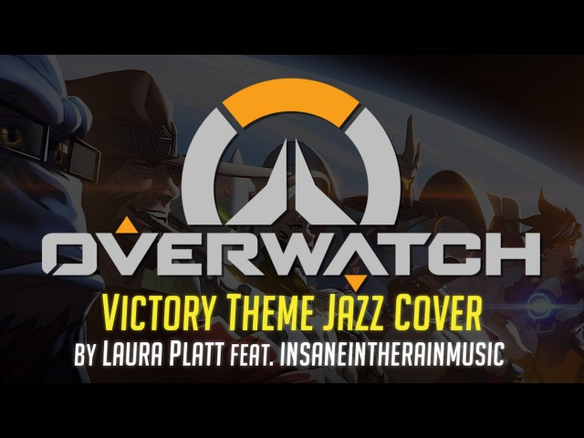 Overwatch Victory Jazz Cover feat insaneintherainmusic