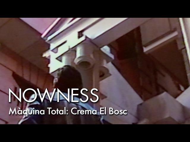 Màquina Total - Crema El Bosc