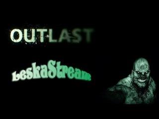 LeskaStream - Outlast: Whistleblower #1