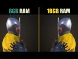 Kingdom Come Deliverance 8GB RAM vs. 16GB RAM