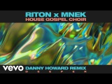 Riton, MNEK, The House Gospel Choir - Deeper (Danny Howard Remix) Audio